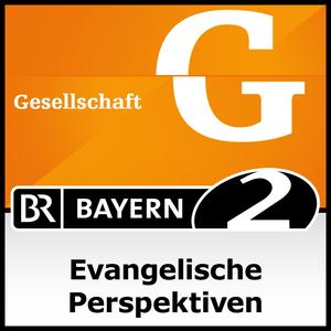 Podcast Bayern 2 - Evangelische Perspektiven