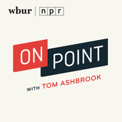 Podcast On Point with Tom Ashbrook