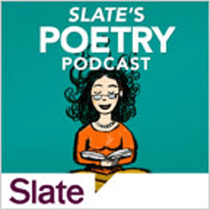 Podcast Slate's Poetry Podcast