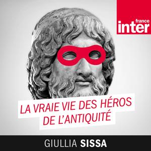 Podcast La vraie vie des héros de l'Antiquité