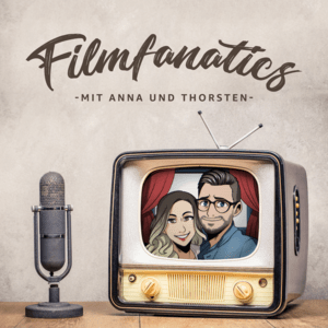 Podcast Filmfanatics - Der Film & Serien Podcast