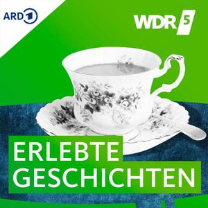 Podcast WDR 5 - Erlebte Geschichten