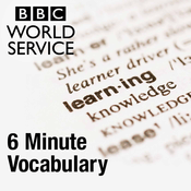 Podcast 6 Minute Vocabulary - BBC Radio