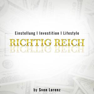 Podcast Richtig Reich - DER Investment-Podcast mit Sven Lorenz