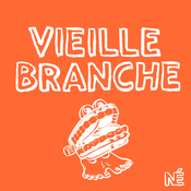 Podcast Vieille Branche
