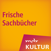 Podcast MDR KULTUR empfiehlt: Frische Sachbücher