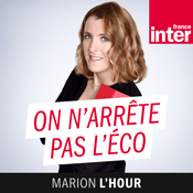 Podcast France Inter - On n'arrête pas l'éco