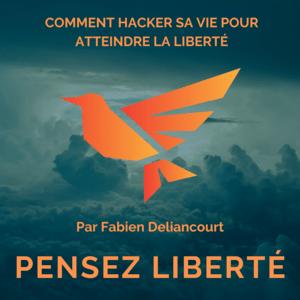 Podcast Pensez Liberté