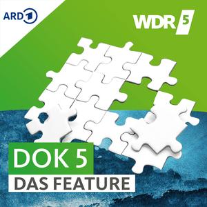 Podcast WDR 5 Dok 5 - Das Feature