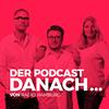Der Podcast danach...