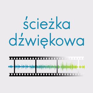 Podcast Ścieżka dźwiękowa: podcast filmowy