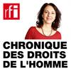 RFI - Chronique des droits de l'Homme