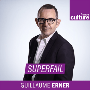Podcast Superfail - France Culture
