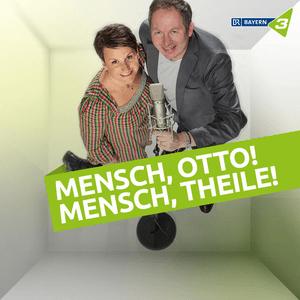 Podcast BR - Mensch, Otto! Mensch, Theile!