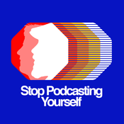 Podcast Stop Podcasting Yourself