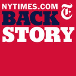 Podcast New York Times - Backstory