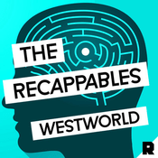 Podcast Westworld: The Recappables