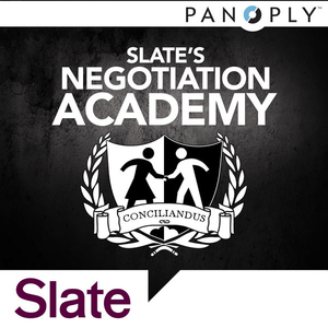 Podcast Slate's Negotiation Academy