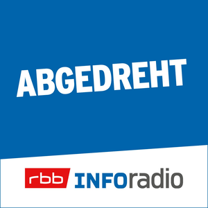 Podcast Abgedreht | Inforadio - Besser informiert.