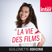 Podcast France Inter - La vie des films