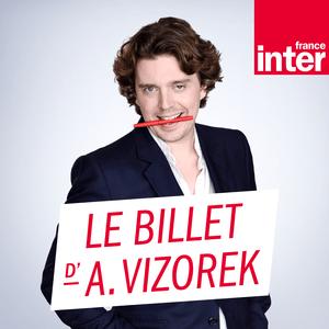 Podcast France Inter - Le billet d'Alex Vizorek
