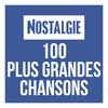 Nostalgie 100 plus grandes Chansons