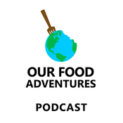 Podcast Our Food Adventures