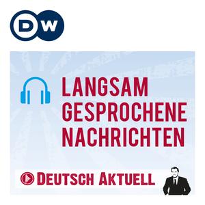 Podcast Langsam gesprochene Nachrichten | Deutsch lernen | Deutsche Welle