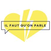 Podcast Il Faut Qu'on Parle