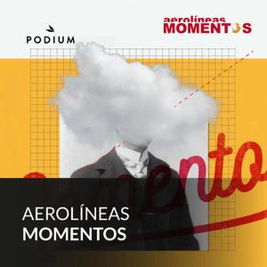 Podcast Aerolíneas Momentos