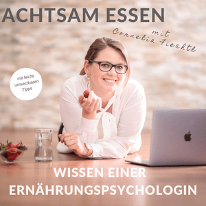 Podcast Wissen einer Ernährungspsychologin. Achtsam Essen Podcast.