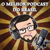 Podcast O Melhor Podcast do Brasil