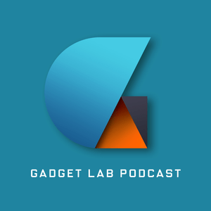 Podcast Gadget Lab