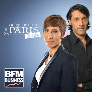 Podcast BFM - Goût de Luxe Paris, l'édition du weekend