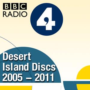 Podcast Desert Island Discs: Archive 2005-2011