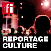 Podcast RFI - Reportage Culture
