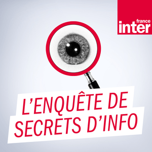 Podcast France Inter - L'enquête de Secrets d'Info