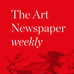 Podcast The Art Newspaper Weekly
