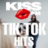 KISS FM – TIKTOK HITS