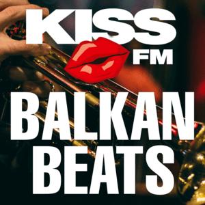 Radio KISS FM – BALKAN BEATS