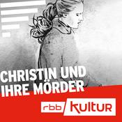 Podcast Christin und ihre Mörder | Serienstoff | rbbKultur
