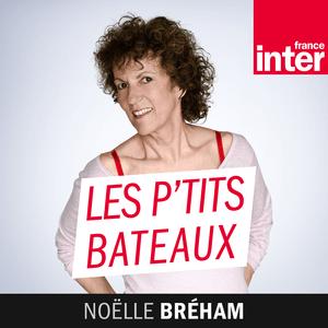 Podcast France Inter - Les p'tits bateaux
