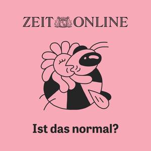 Podcast Ist das normal? - ZEIT ONLINE