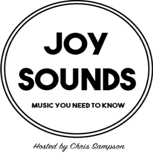 Podcast Joy Sounds: Music You Need to Know